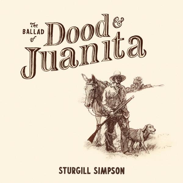 Sturgill-Simpson - The Ballad of Dood & Juanita